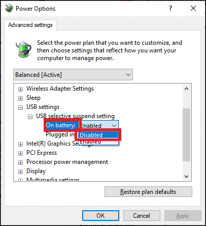click on On battery and change the setting to Disabled from the drop-down list   Fix USB Keeps Disconnecting and Reconnecting Windows 10