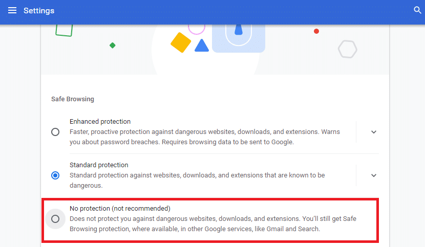 Here, change the setting from Standard protection to No protection (not recommended). Fix Chrome Blocking Download Issue