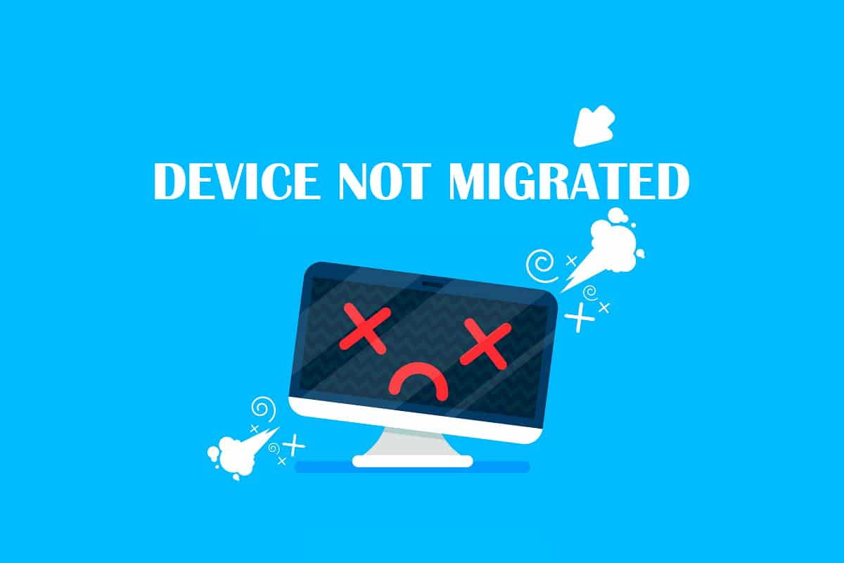 Fix Device Not Migrated Error on Windows 10